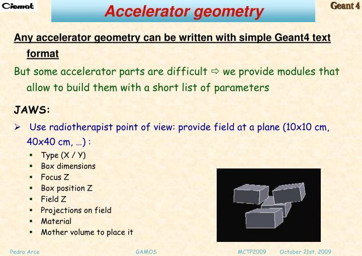 Accelerator geometry