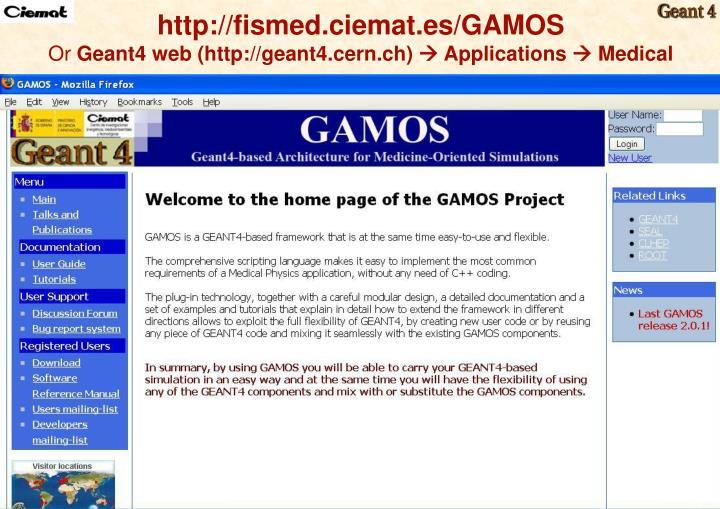 http://fismed.ciemat.es/GAMOS