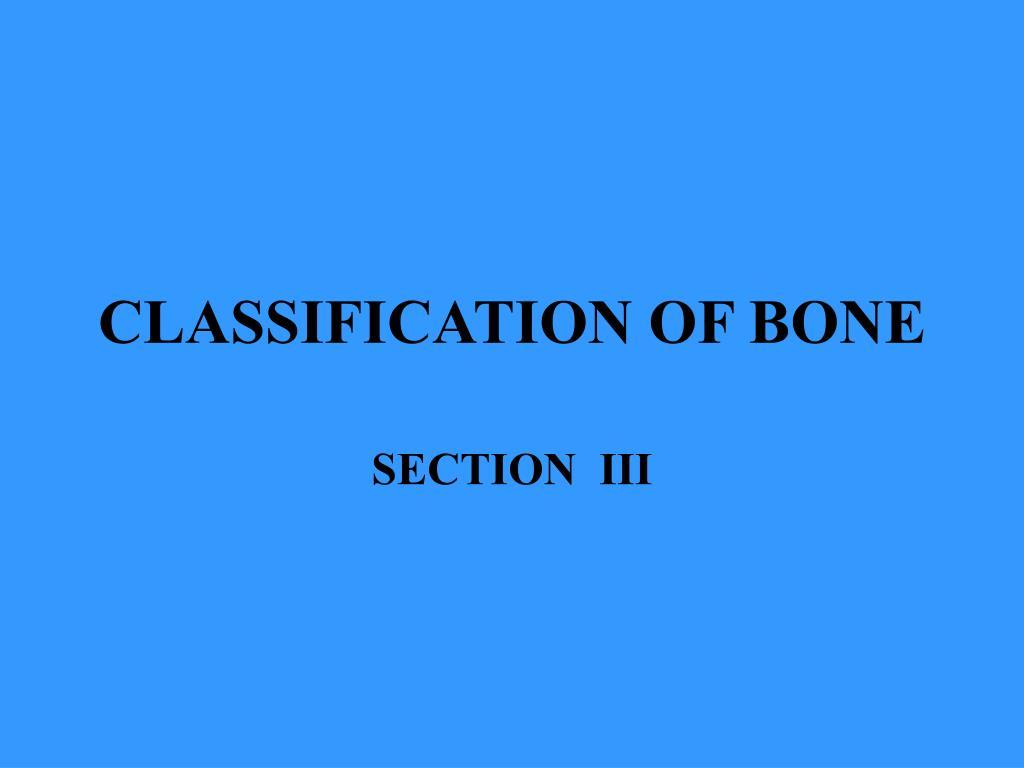 CLASSIFICATION OF BONE