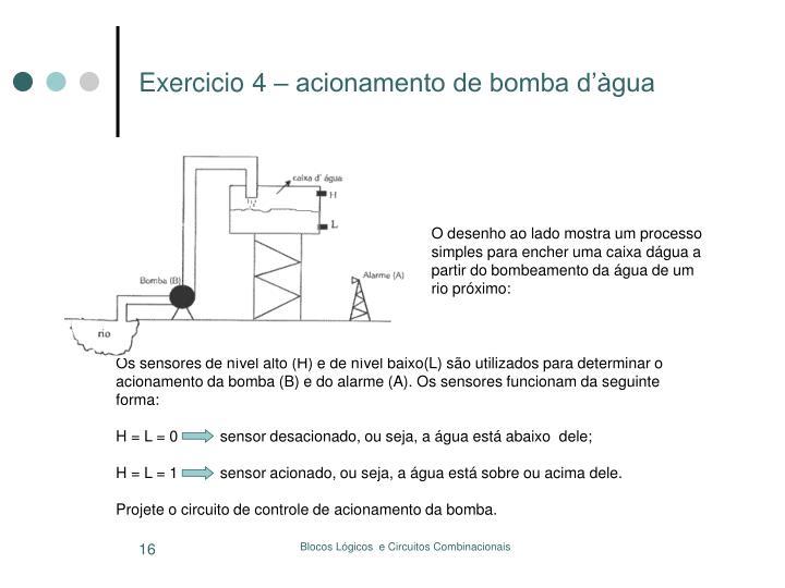 Os sensores de nível alto (H) e de nível baixo(L) são utilizados para determinar o acionamento da bomba (B) e do alarme (A). Os sensores funcionam da seguinte forma: