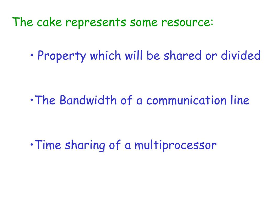 The cake represents some resource: