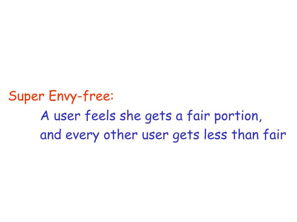 Super Envy-free: