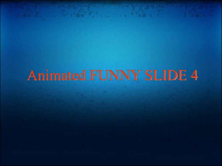 Animated FUNNY SLIDE 4
