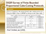 dgef survey of finite bounded proportional cake cutting protocols