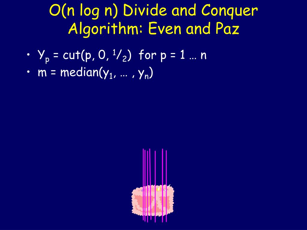 O(n log n) Divide and Conquer Algorithm: Even and Paz