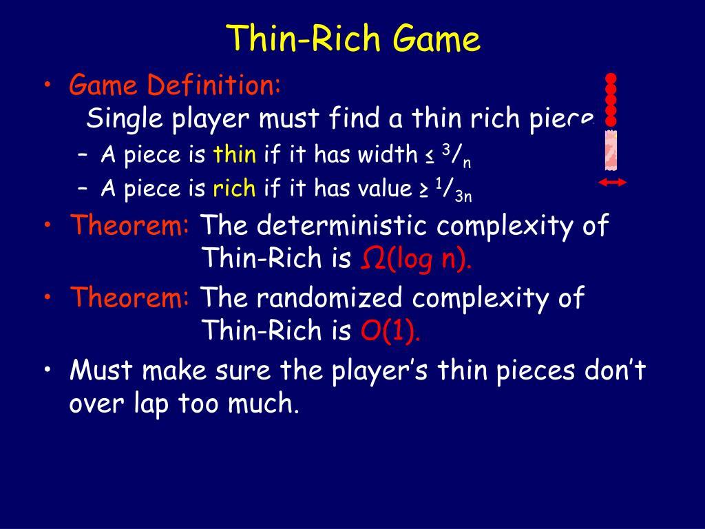 Thin-Rich Game