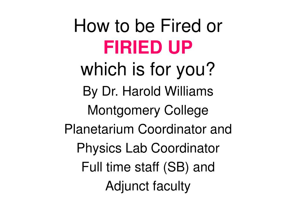 How to be Fired or