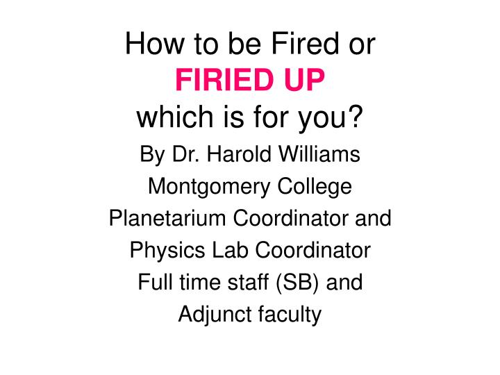 How to be fired or firied up which is for you