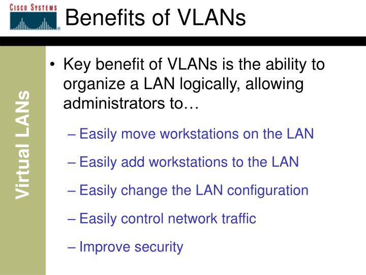 Benefits of VLANs