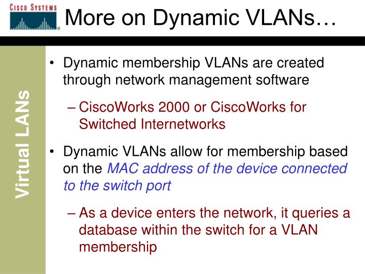 More on Dynamic VLANs…