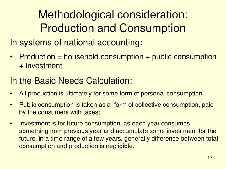Methodological consideration:  Production and Consumption