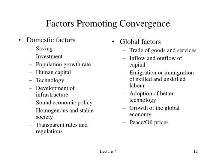 Factors Promoting Convergence
