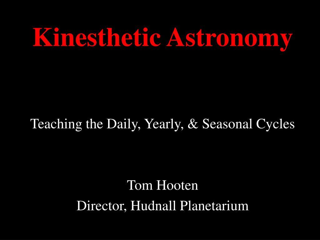 Kinesthetic Astronomy