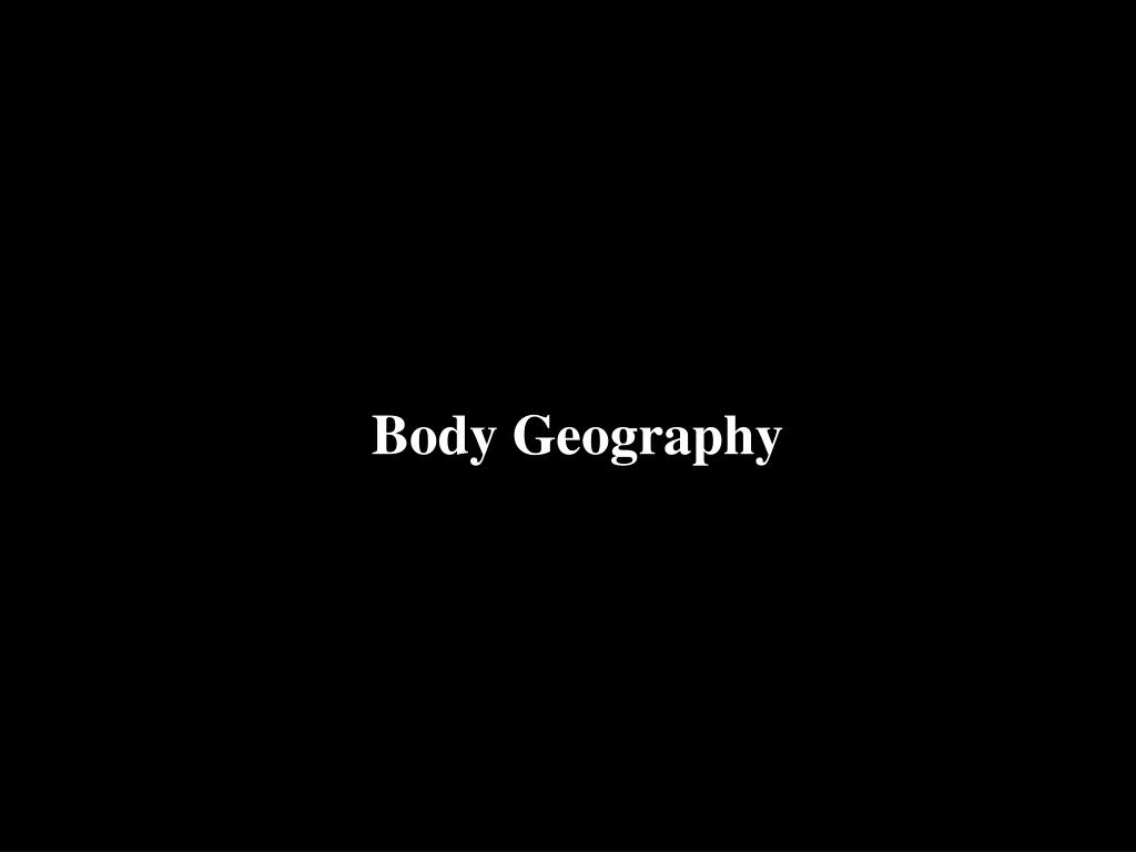 Body Geography