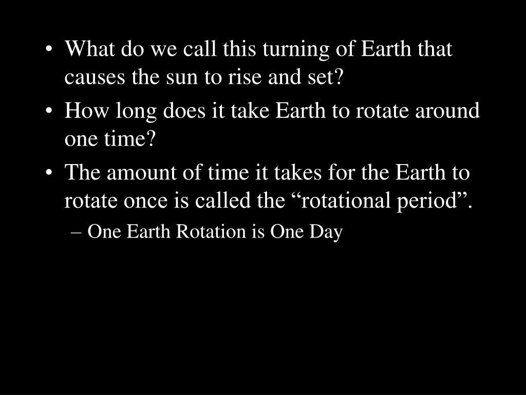 What do we call this turning of Earth that causes the sun to rise and set?
