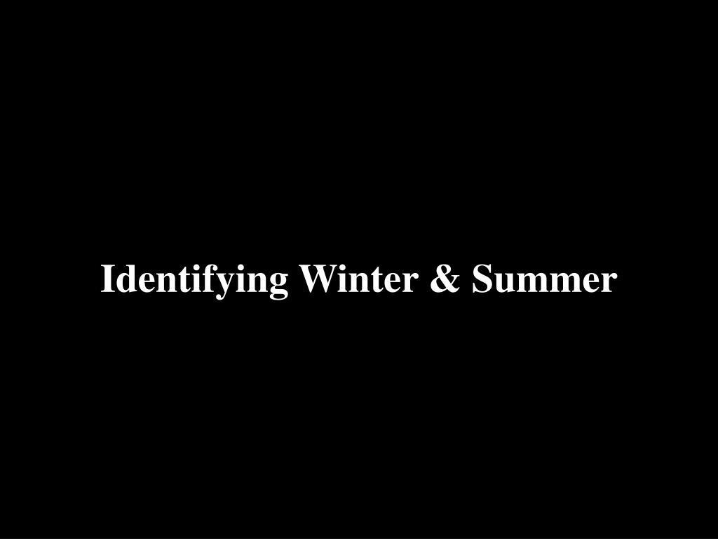 Identifying Winter & Summer