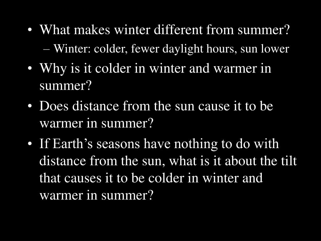 What makes winter different from summer?