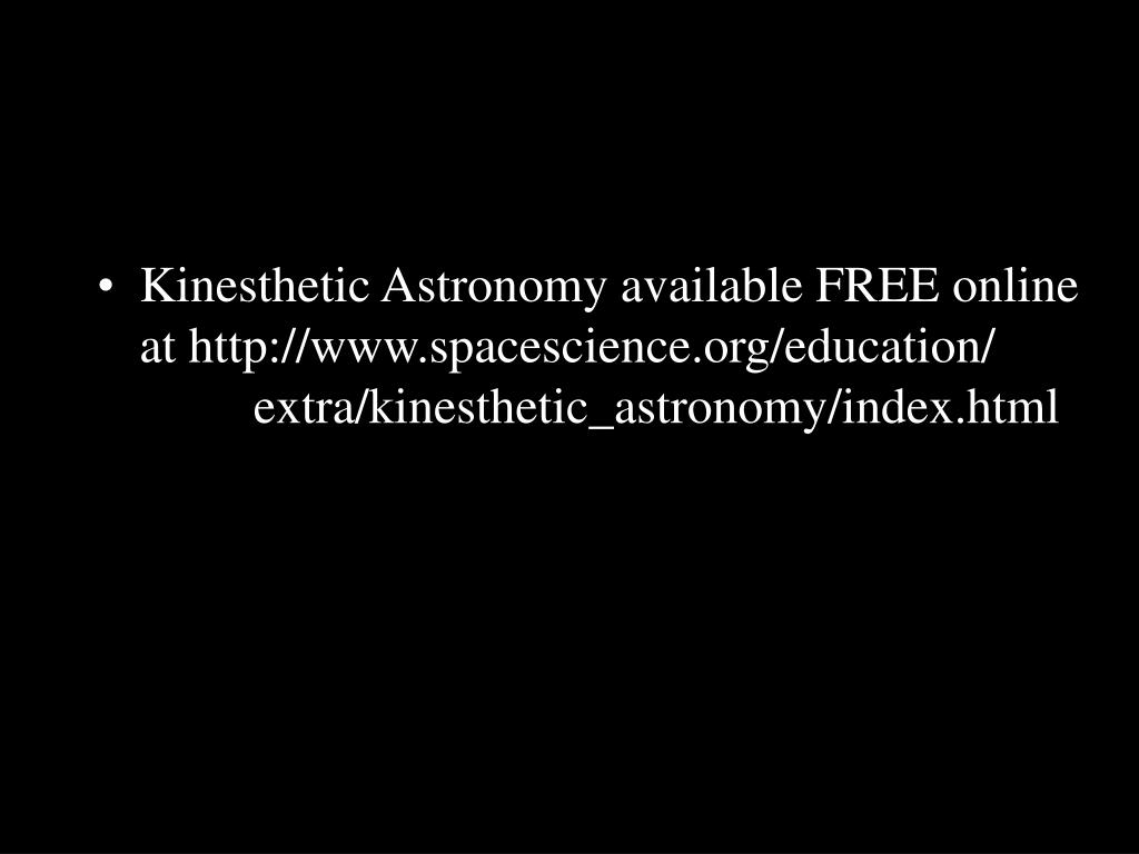 Kinesthetic Astronomy available FREE online at http://www.spacescience.org/education/