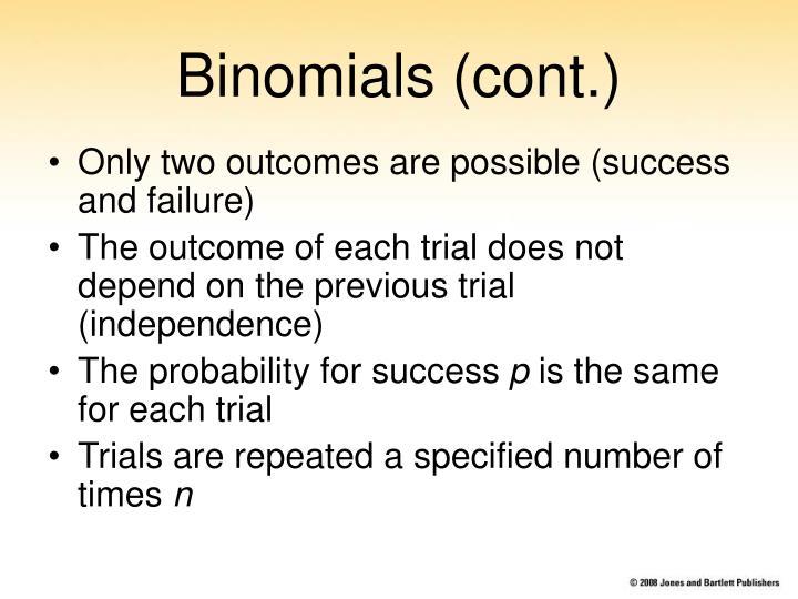 Binomials (cont.)