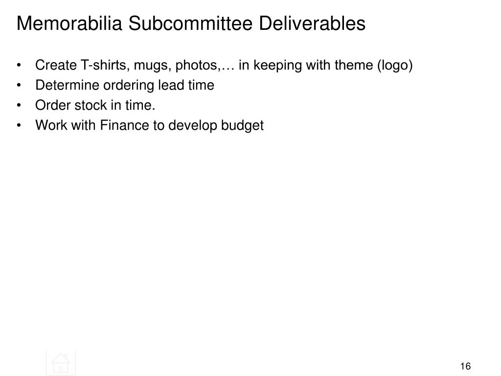 Memorabilia Subcommittee Deliverables