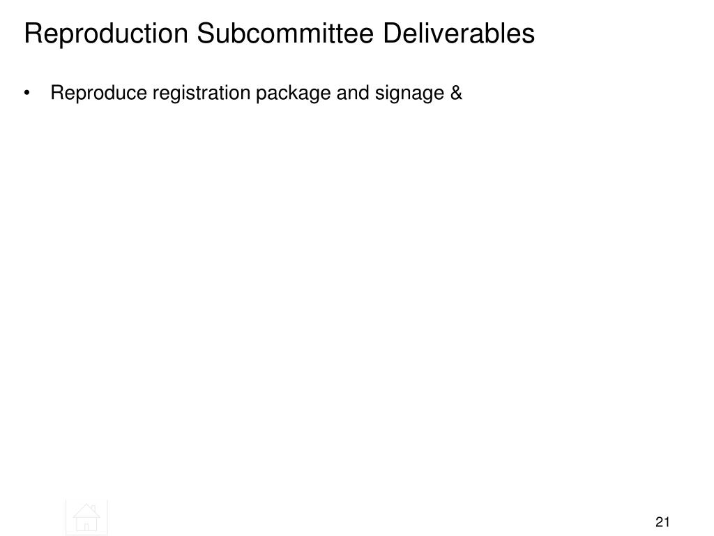 Reproduction Subcommittee Deliverables