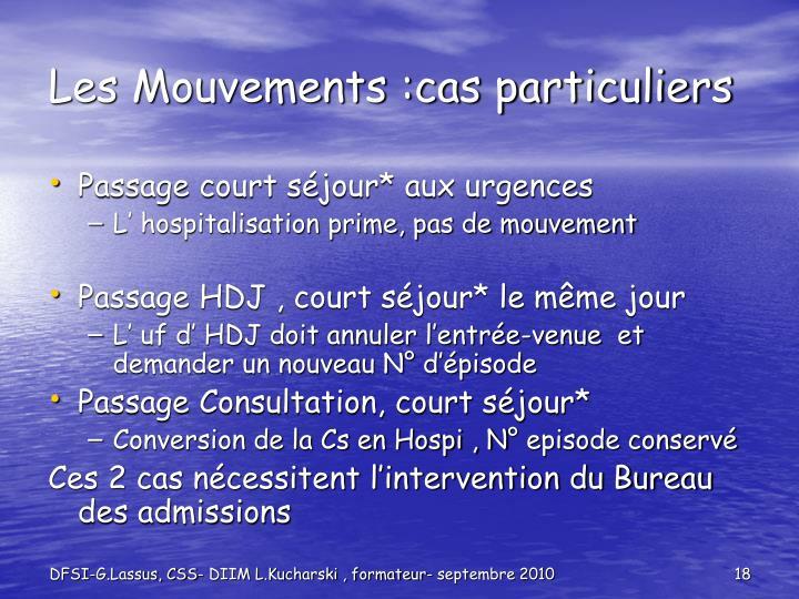 Les Mouvements :cas particuliers