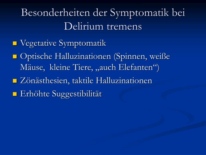 Besonderheiten der Symptomatik bei Delirium tremens