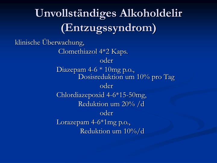 Unvollständiges Alkoholdelir (Entzugssyndrom)