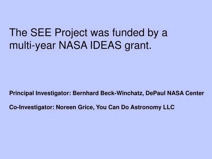 The SEE Project was funded by a
