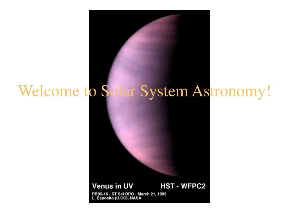 Welcome to Solar System Astronomy!