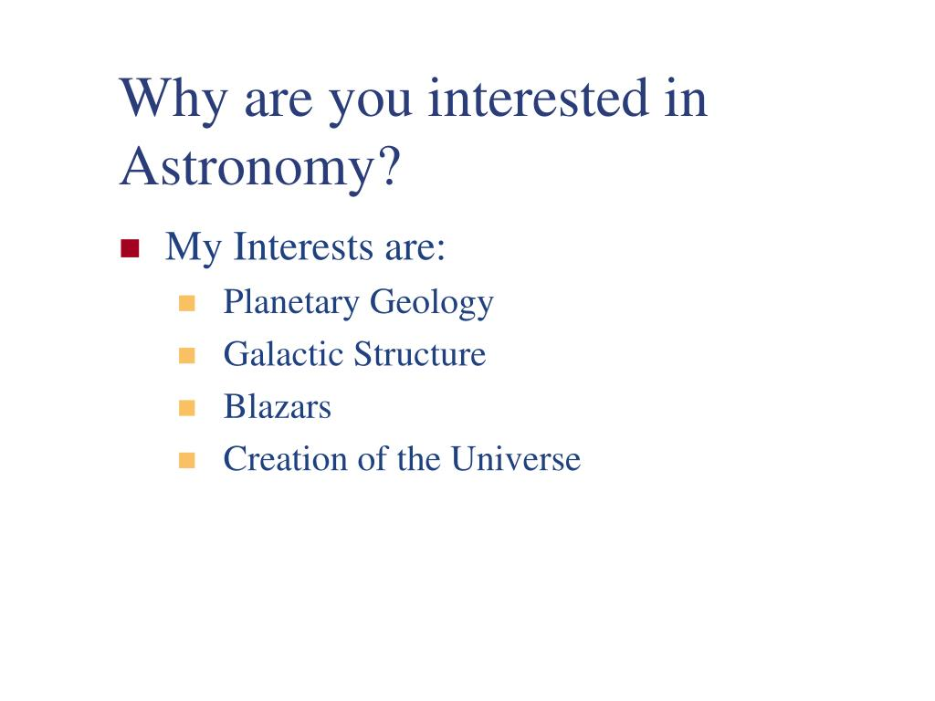 Why are you interested in Astronomy?