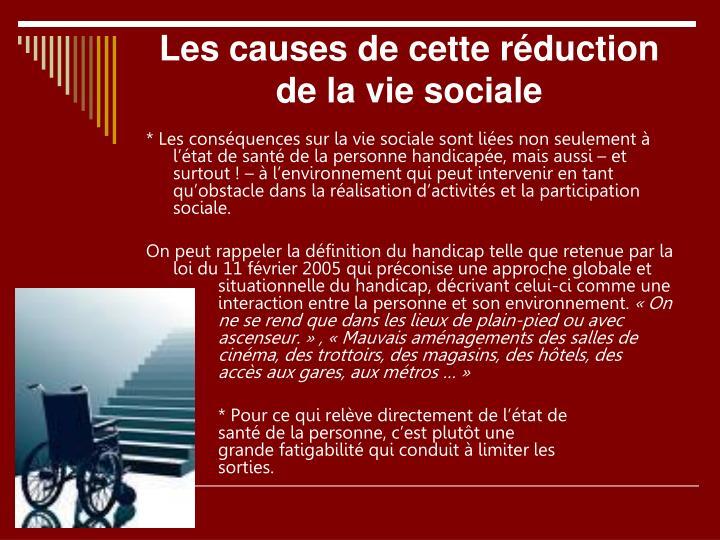 Les causes de cette réduction de la vie sociale