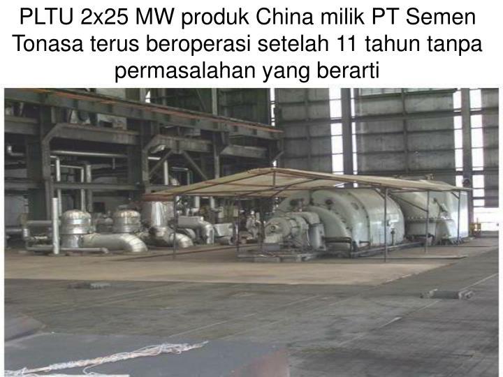 PLTU 2x25 MW produk China milik PT Semen Tonasa terus beroperasi setelah 11 tahun tanpa permasalahan yang berarti