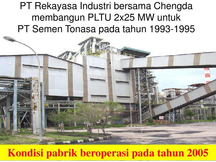 PT Rekayasa Industri bersama Chengda membangun PLTU 2x25 MW untuk