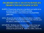 ingredientes y sus funciones en productos de panificaci n