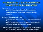 ingredientes y sus funciones en productos de panificaci n1