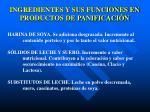 ingredientes y sus funciones en productos de panificaci n3
