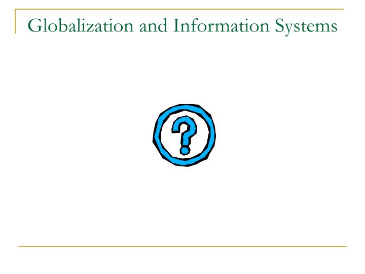 Globalization and Information Systems