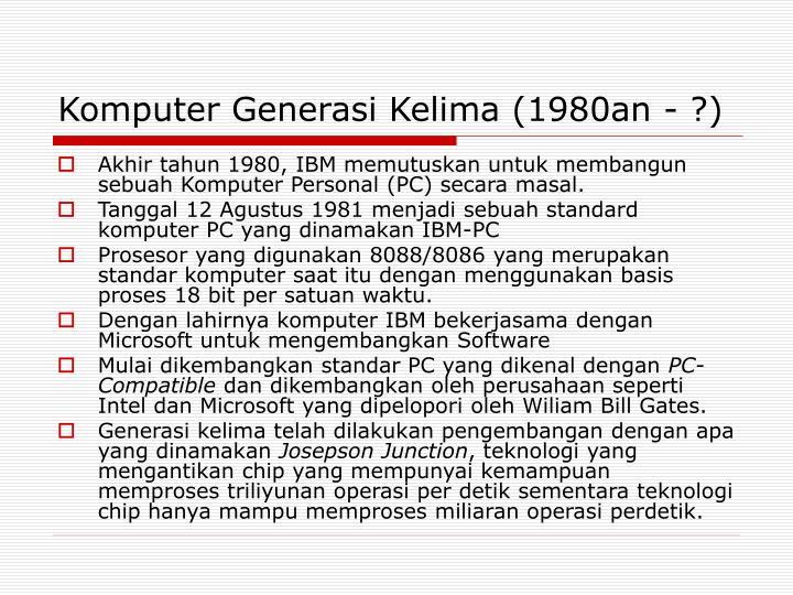 Komputer Generasi Kelima (1980an - ?)