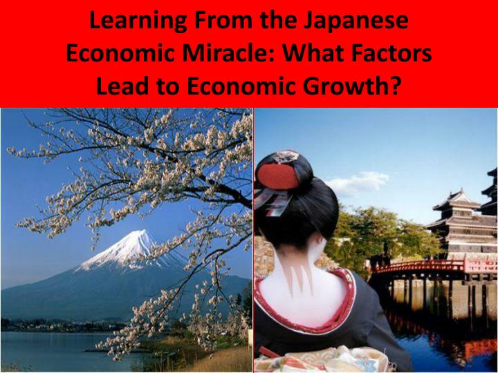 what was the japanese economic miracle Postwar japanese economic takeoff was due to a variety of factors that had to do with american policies toward japan, the international market, social mobilization, existent industrial capacities and experience, and government policies and expertise, among other things.