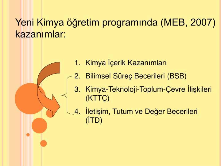 Yeni Kimya retim programnda (MEB, 2007) kazanmlar: