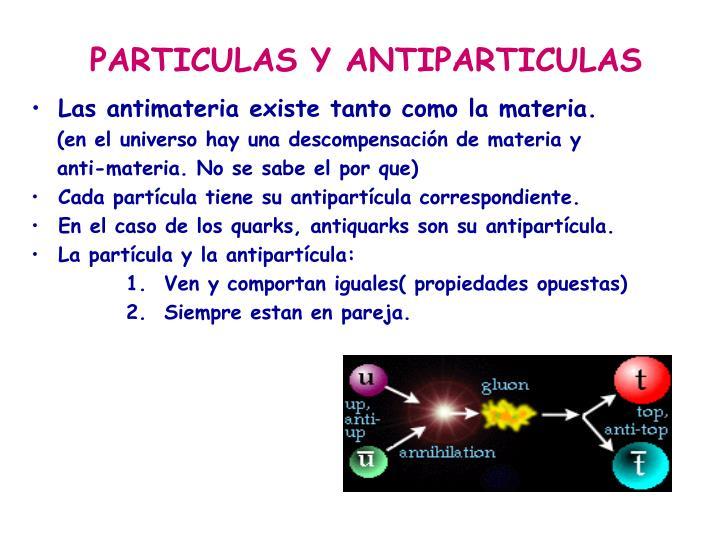 PARTICULAS Y ANTIPARTICULAS