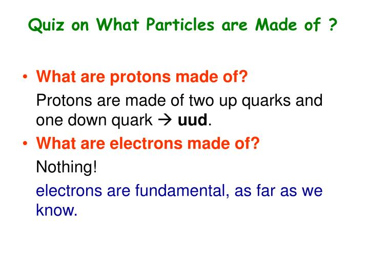Quiz on What Particles are Made of ?