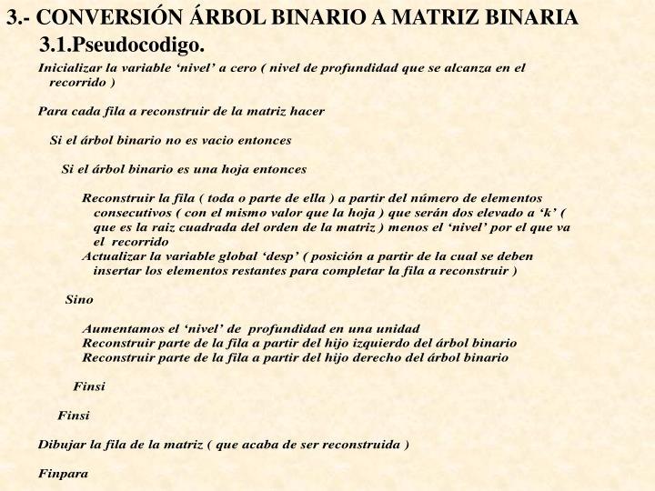 3.- CONVERSIÓN ÁRBOL BINARIO A MATRIZ BINARIA