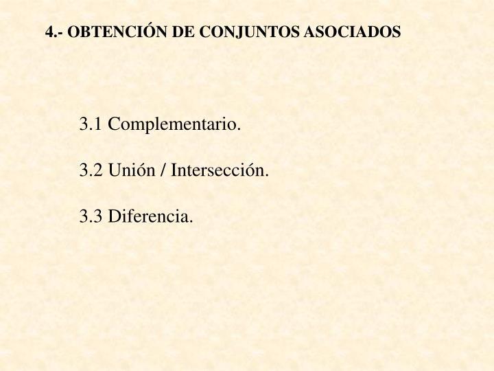 4.- OBTENCIÓN DE CONJUNTOS ASOCIADOS