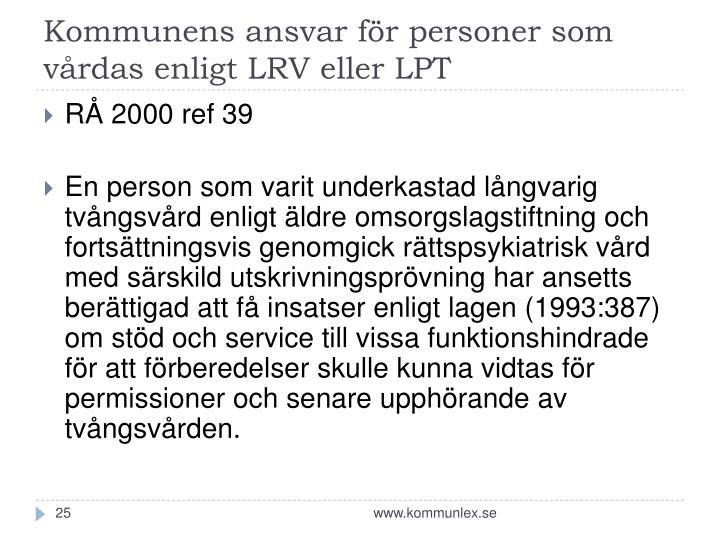 Kommunens ansvar för personer som vårdas enligt LRV eller LPT