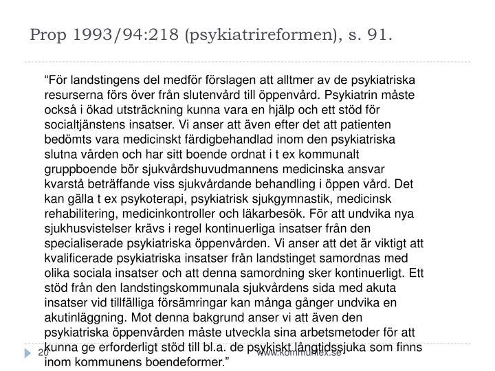 Prop 1993/94:218 (psykiatrireformen), s. 91.