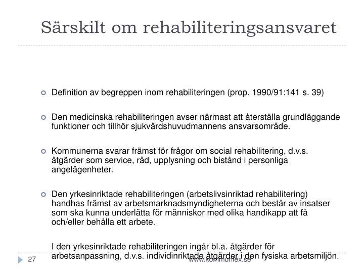 Särskilt om rehabiliteringsansvaret
