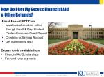 how do i get my excess financial aid other refunds