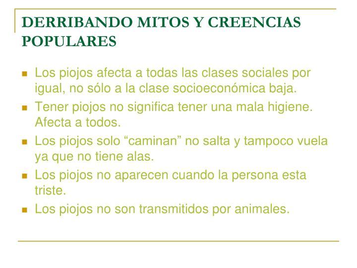 DERRIBANDO MITOS Y CREENCIAS POPULARES
